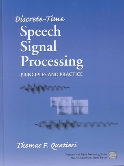 Discrete-Time Speech Signal Processing By Quatieri, Thomas F.